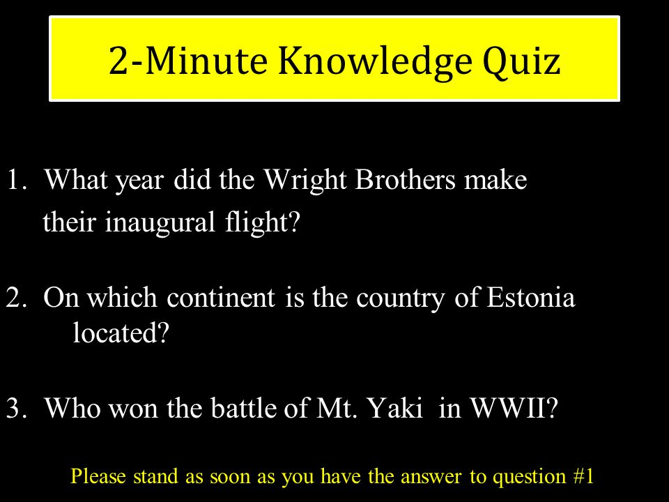 2-Minute Knowledge Quiz 1.What year did the Wright Brothers make their inaugural flight.