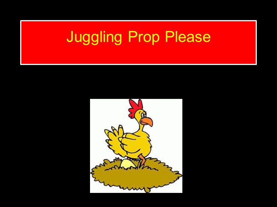 Juggling Prop Please