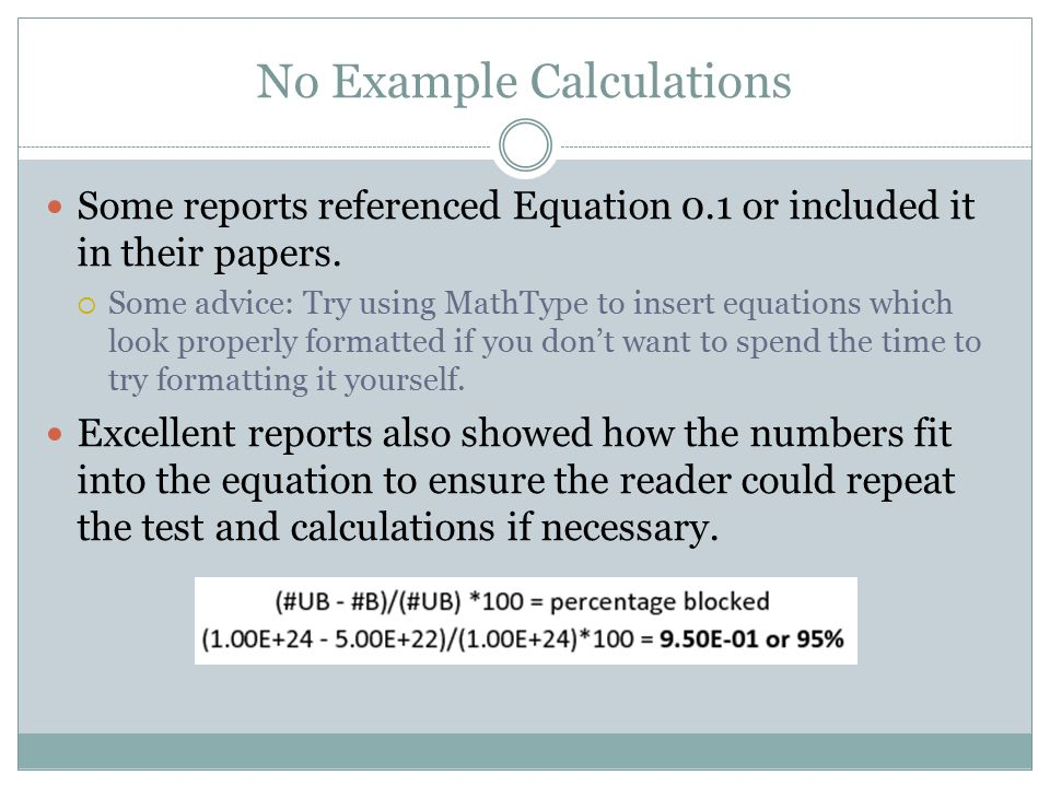 No Example Calculations Some reports referenced Equation 0.1 or included it in their papers.