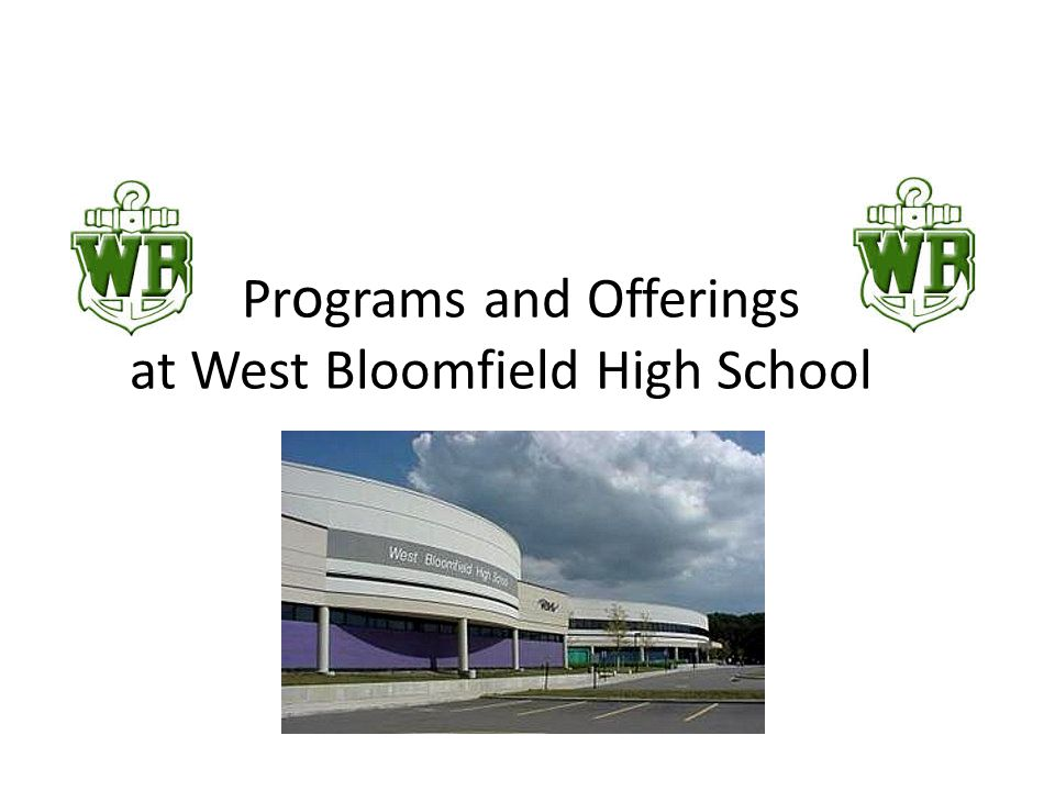 Pr o grams and Offerings at West Bloomfield High School