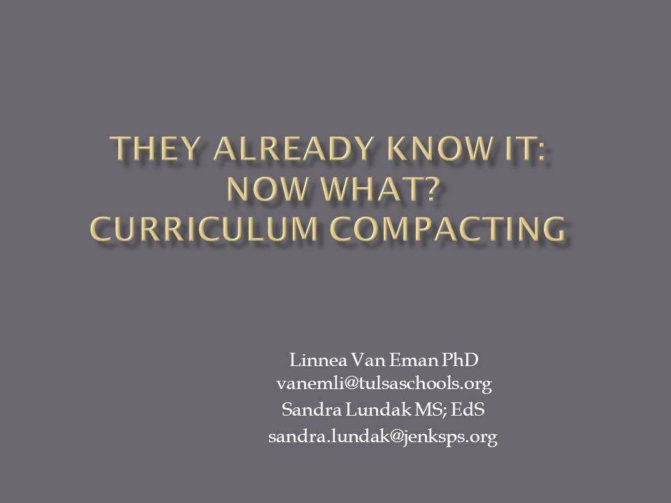 Linnea Van Eman PhD vanemli@tulsaschools.org Sandra Lundak MS; EdS sandra.lundak@jenksps.org