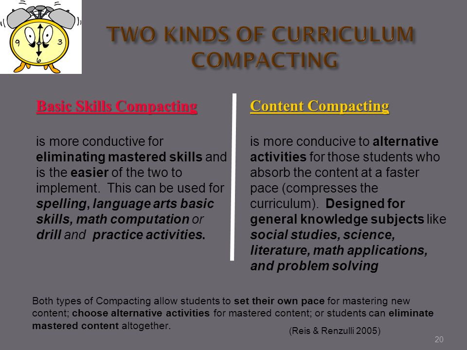 20 Basic Skills Compacting is more conductive for eliminating mastered skills and is the easier of the two to implement.