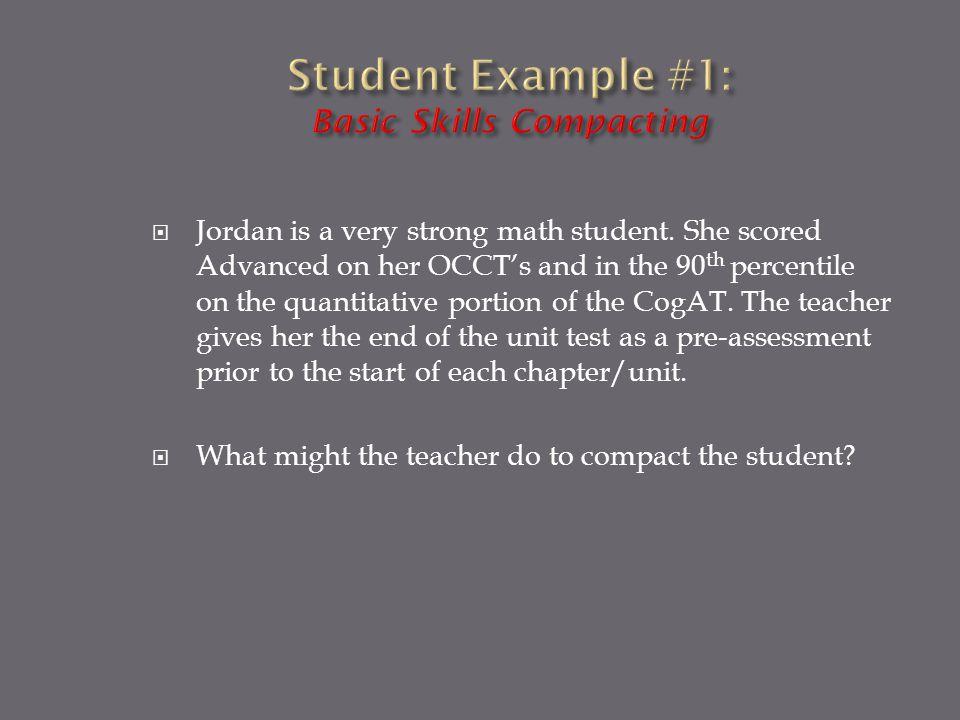  Jordan is a very strong math student.
