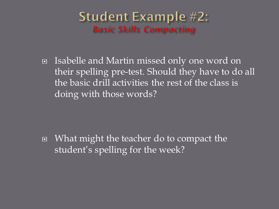  Isabelle and Martin missed only one word on their spelling pre-test.