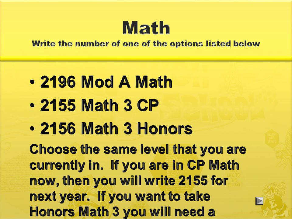 2196 Mod A Math 2155 Math 3 CP 2156 Math 3 Honors Choose the same level that you are currently in.