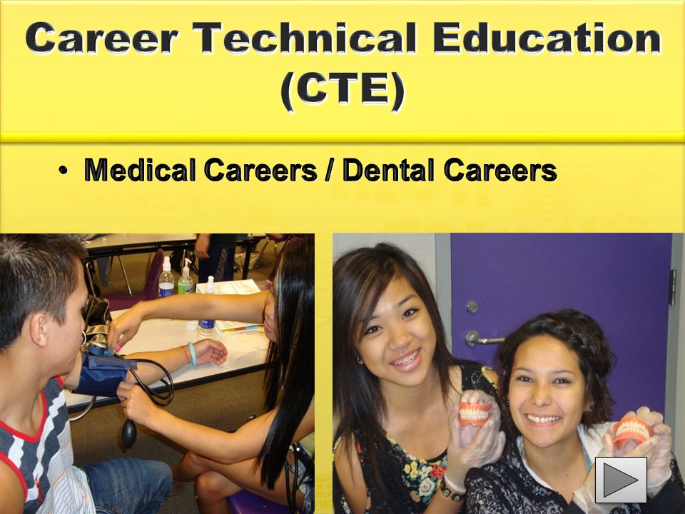 Career Technical Education (CTE) Medical Careers / Dental CareersMedical Careers / Dental Careers
