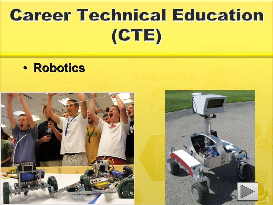 Career Technical Education (CTE) RoboticsRobotics