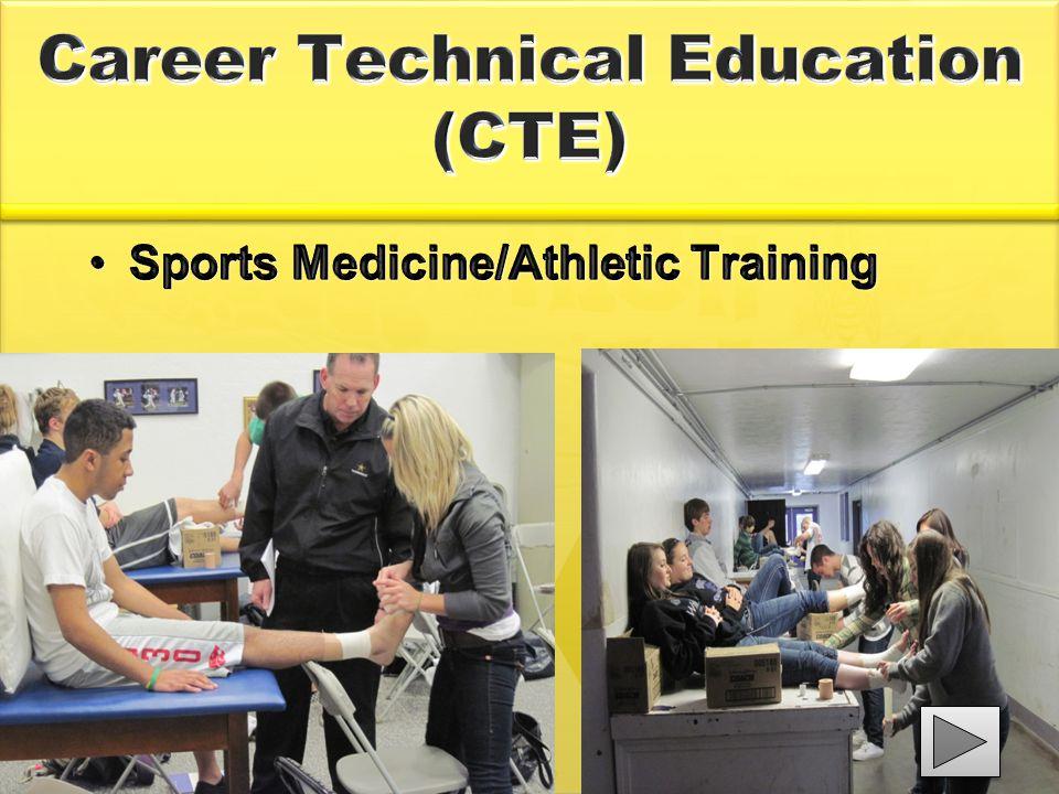 Career Technical Education (CTE) Sports Medicine/Athletic TrainingSports Medicine/Athletic Training