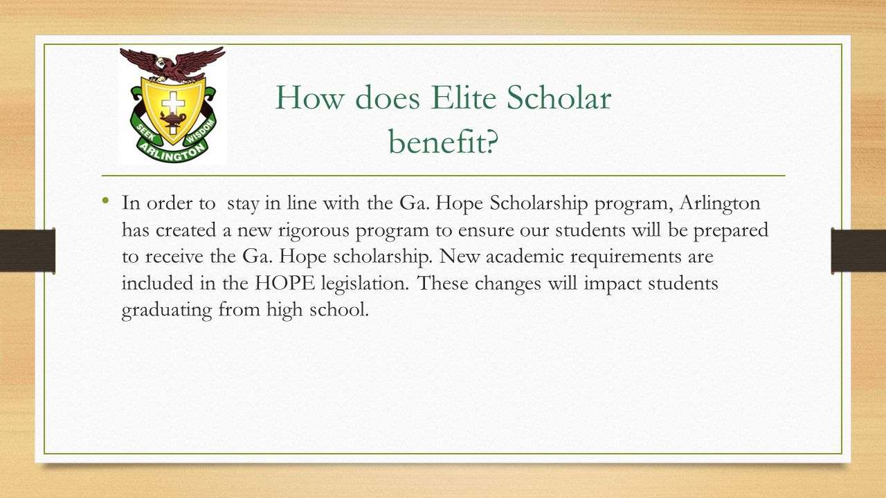 How does Elite Scholar benefit. In order to stay in line with the Ga.