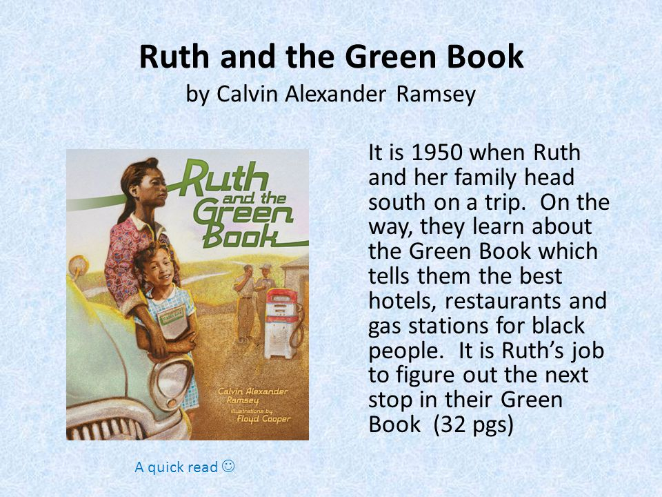Ruth and the Green Book by Calvin Alexander Ramsey It is 1950 when Ruth and her family head south on a trip.