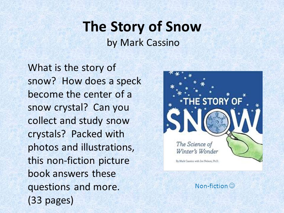 The Story of Snow by Mark Cassino What is the story of snow.