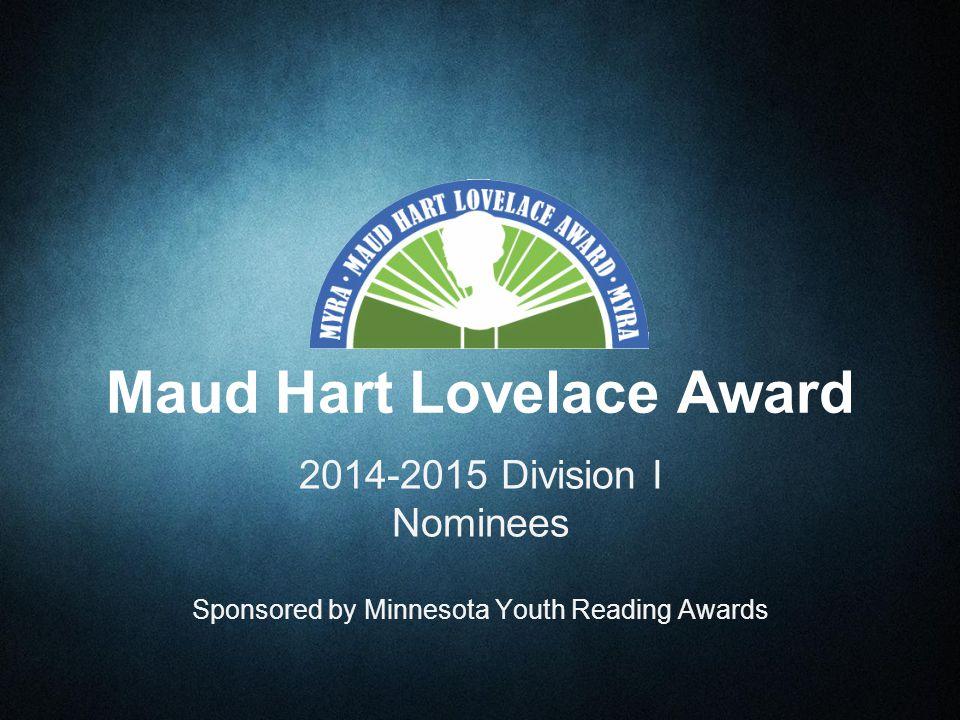 Who is Maud Hart Lovelace.Maud Hart Lovelace was born in 1892 around Mankato, Minnesota.
