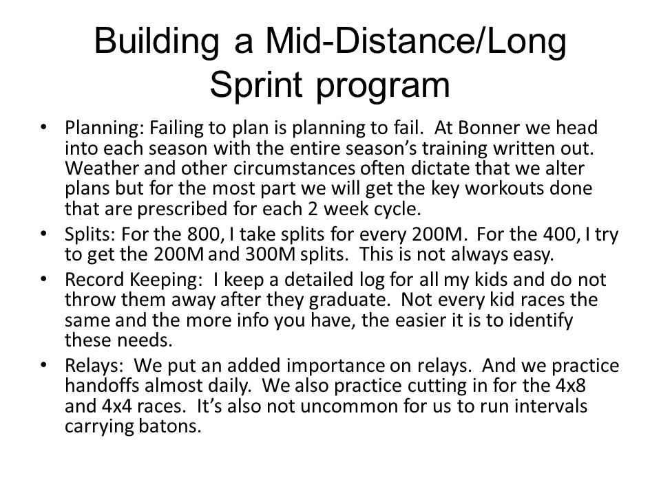 Building a Mid-Distance/Long Sprint program Planning: Failing to plan is planning to fail.