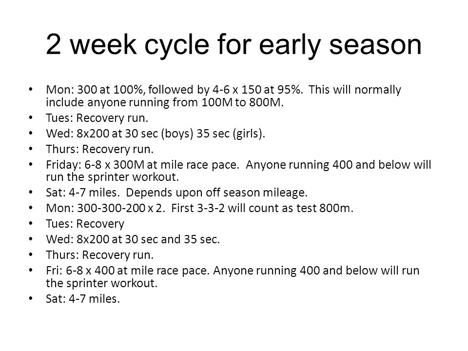 2 week cycle for early season Mon: 300 at 100%, followed by 4-6 x 150 at 95%.