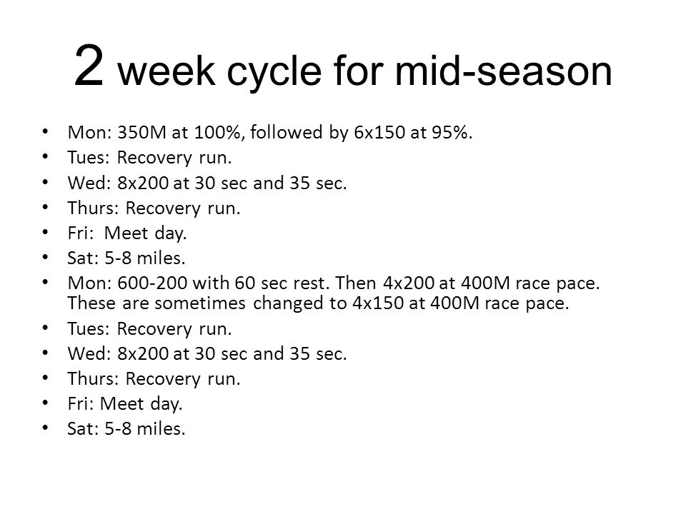 2 week cycle for mid-season Mon: 350M at 100%, followed by 6x150 at 95%.