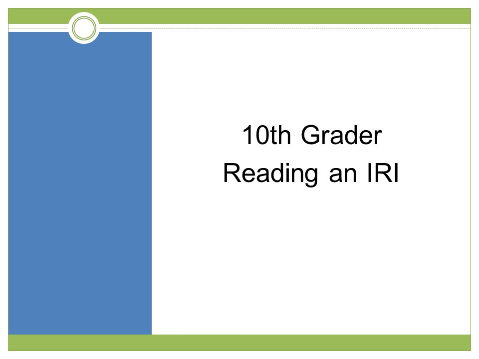 10th Grader Reading an IRI