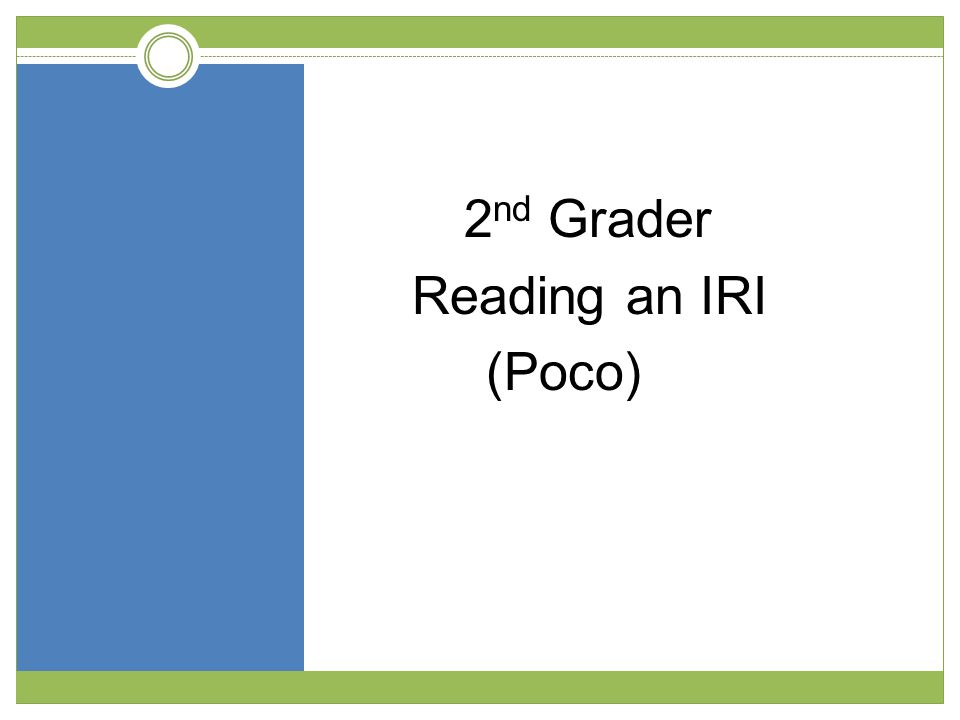 2 nd Grader Reading an IRI (Poco)
