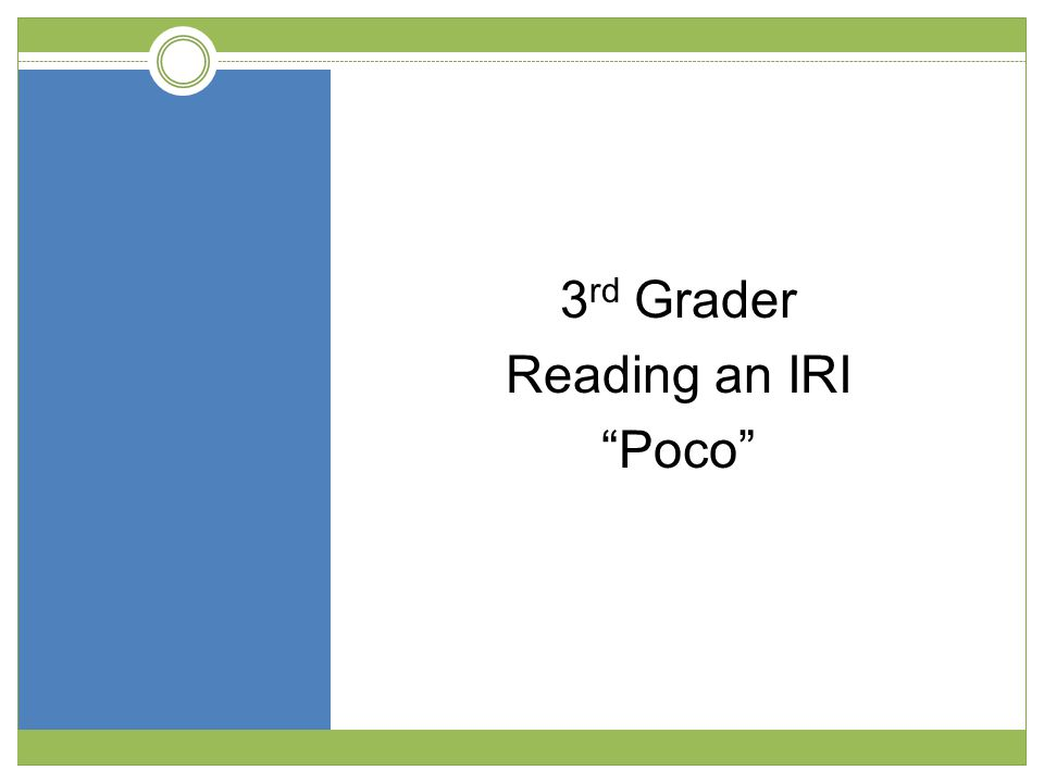 3 rd Grader Reading an IRI Poco