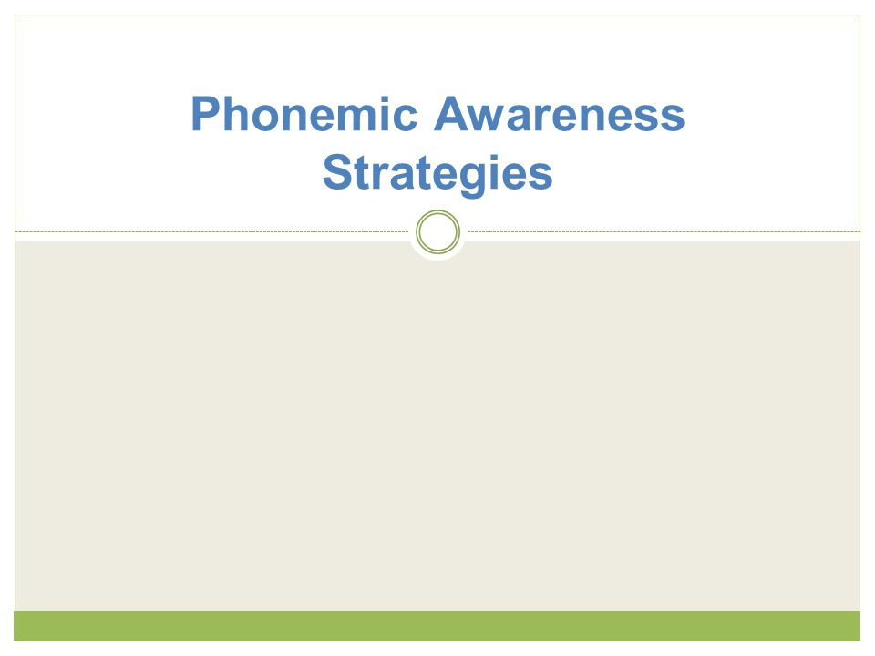 Phonemic Awareness Strategies