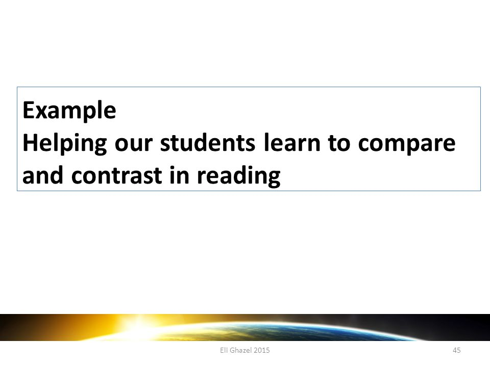 Eli Ghazel 201545 Example Helping our students learn to compare and contrast in reading