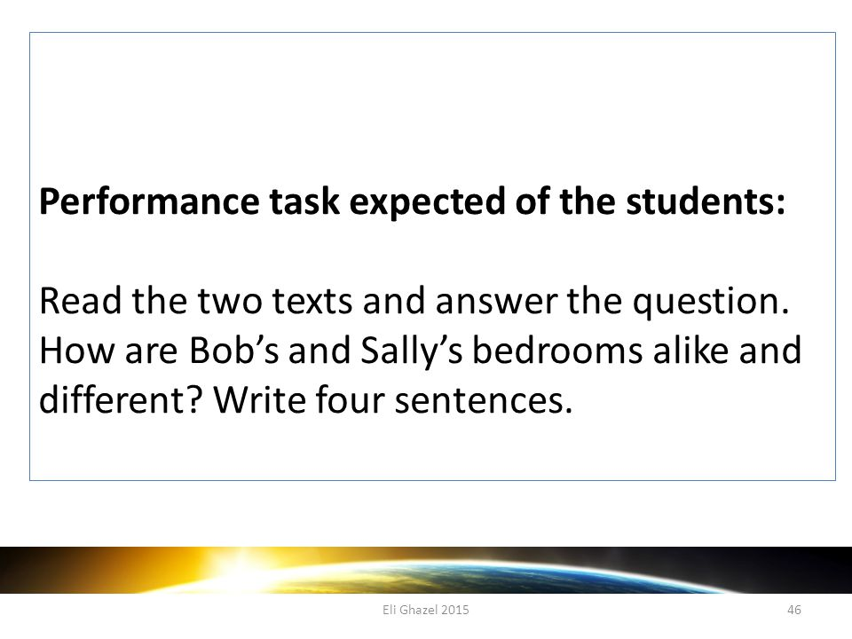 Eli Ghazel 201546 Performance task expected of the students: Read the two texts and answer the question.