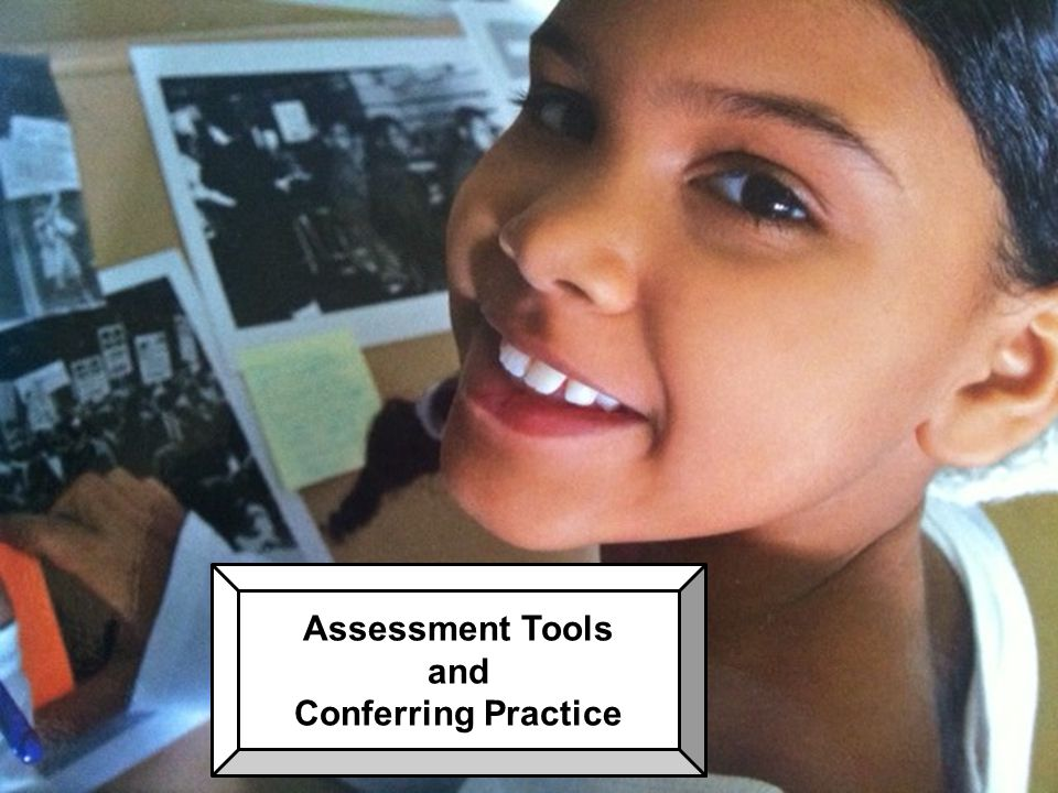 Assessment Tools and Conferring Practice