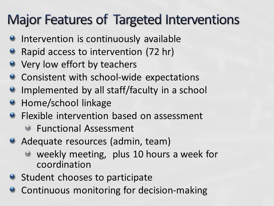 Behavioral Priming/ Behavioral Momentum Start school off positively Start each class off positively Student recruitment of contingent adult attention Approach adults (teachers/ family) Predictability Self-management Data-based decision-making Excruciating Efficiency