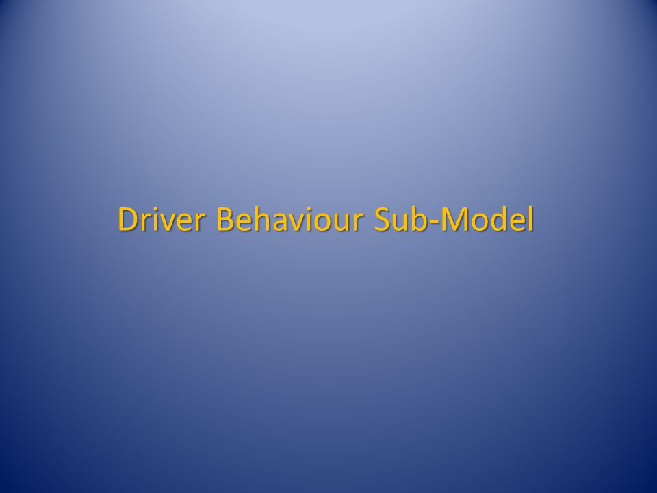 Driver Behaviour Sub-Model