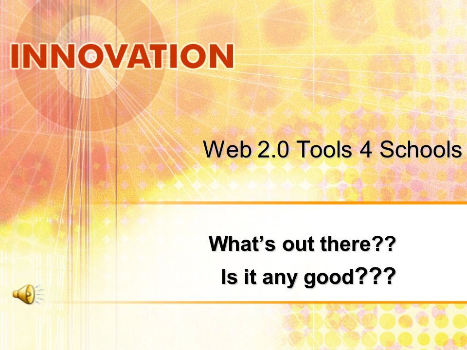 Web 2.0 Tools 4 Schools What's out there Is it any good