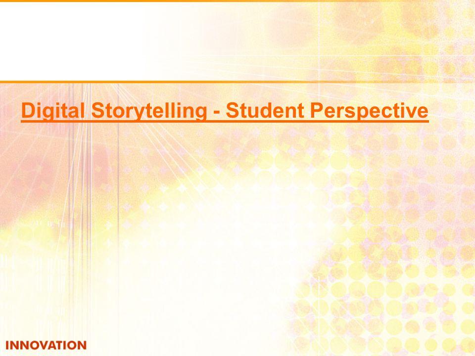 Digital Storytelling - Student Perspective