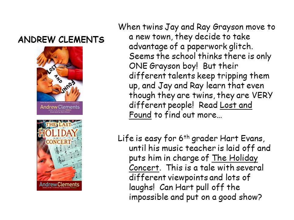 ANDREW CLEMENTS When twins Jay and Ray Grayson move to a new town, they decide to take advantage of a paperwork glitch.