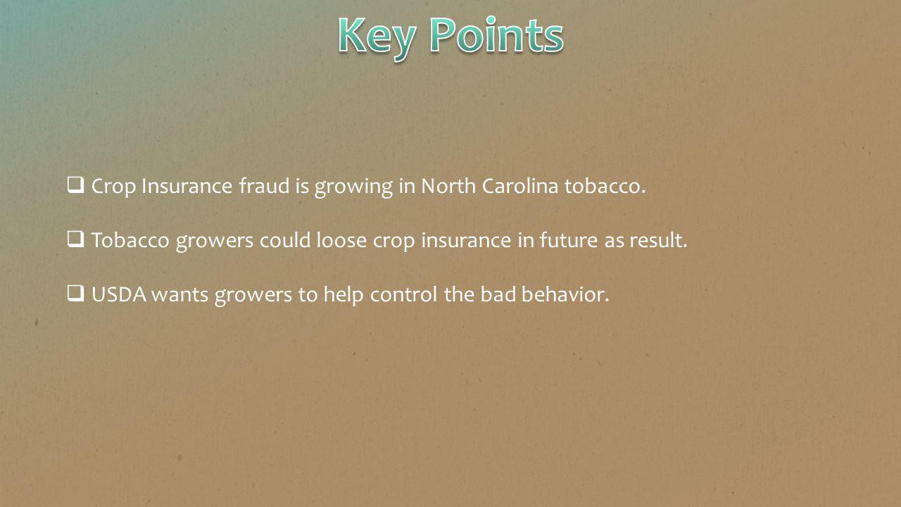  Crop Insurance fraud is growing in North Carolina tobacco.