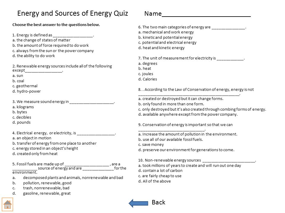 Energy and Sources of Energy Quiz Name_________________________ Choose the best answer to the questions below.