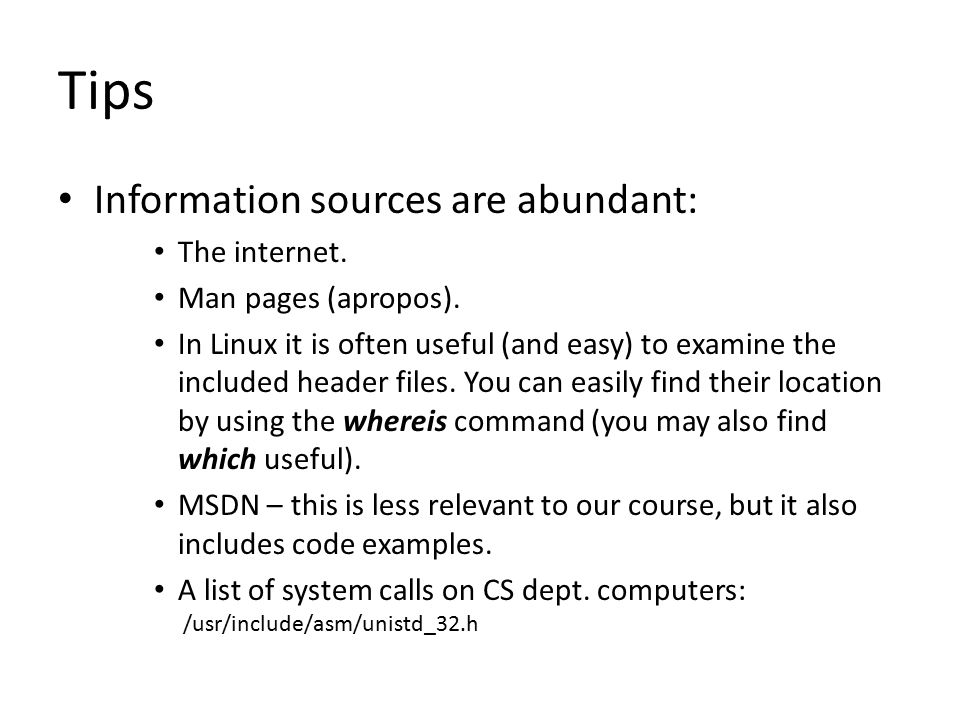Tips Information sources are abundant: The internet.
