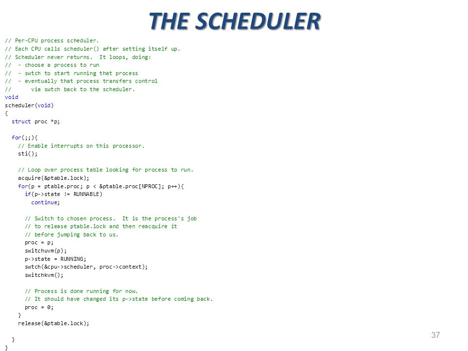 37 THE SCHEDULER // Per-CPU process scheduler.