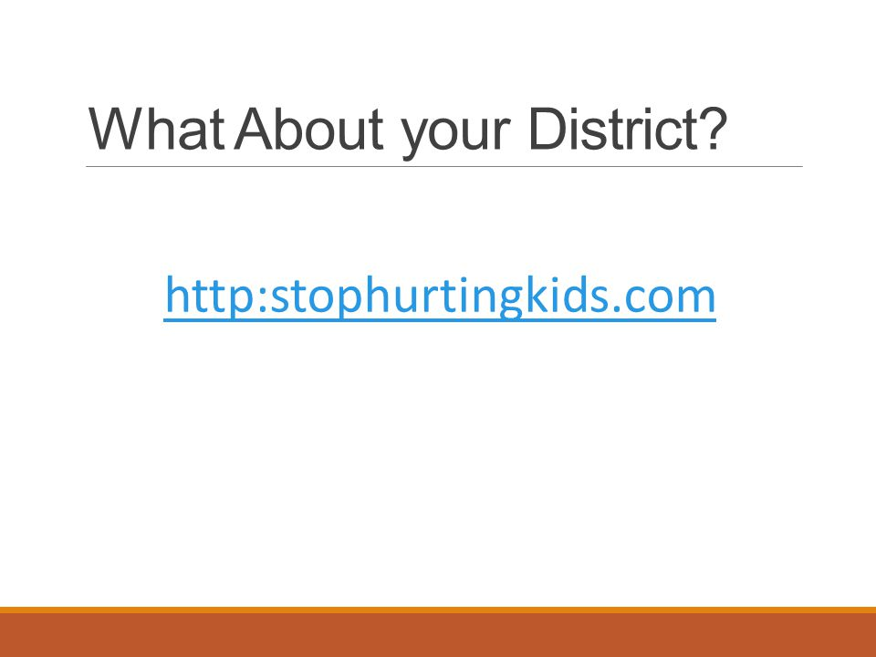 What About your District? http:stophurtingkids.com