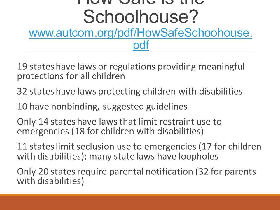 How Safe is the Schoolhouse.www.autcom.org/pdf/HowSafeSchoohouse.