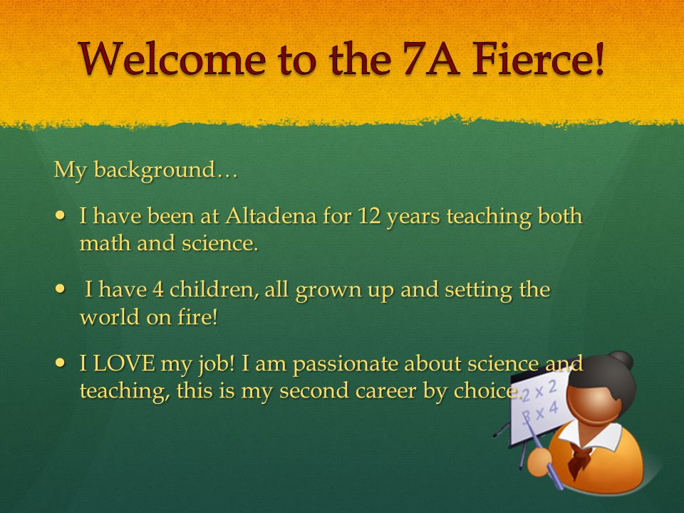 My background… I have been at Altadena for 12 years teaching both math and science.