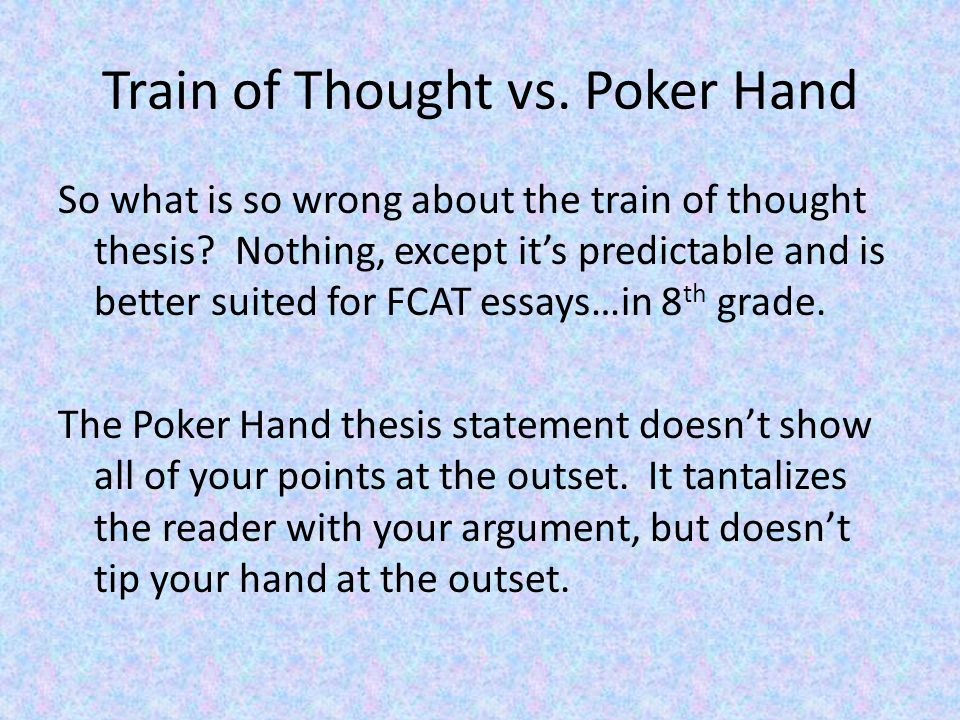 Train of Thought vs. Poker Hand So what is so wrong about the train of thought thesis.