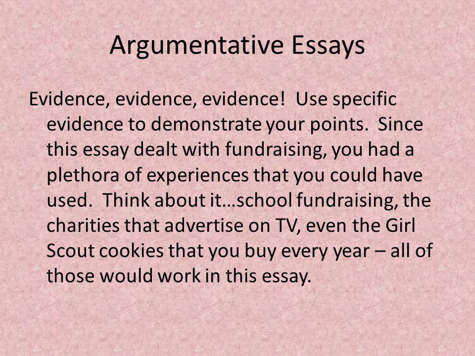 Argumentative Essays Evidence, evidence, evidence.