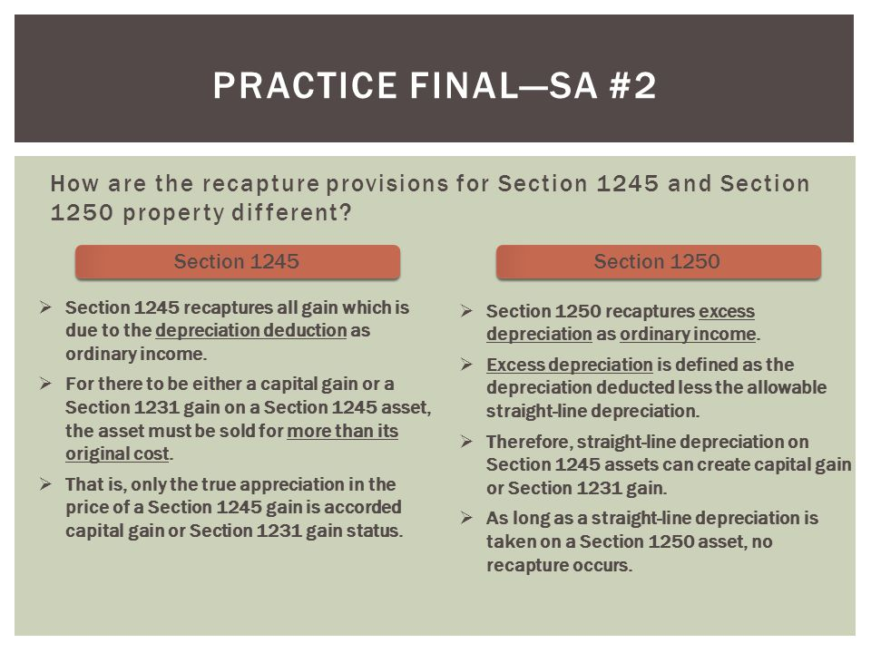 How are the recapture provisions for Section 1245 and Section 1250 property different.