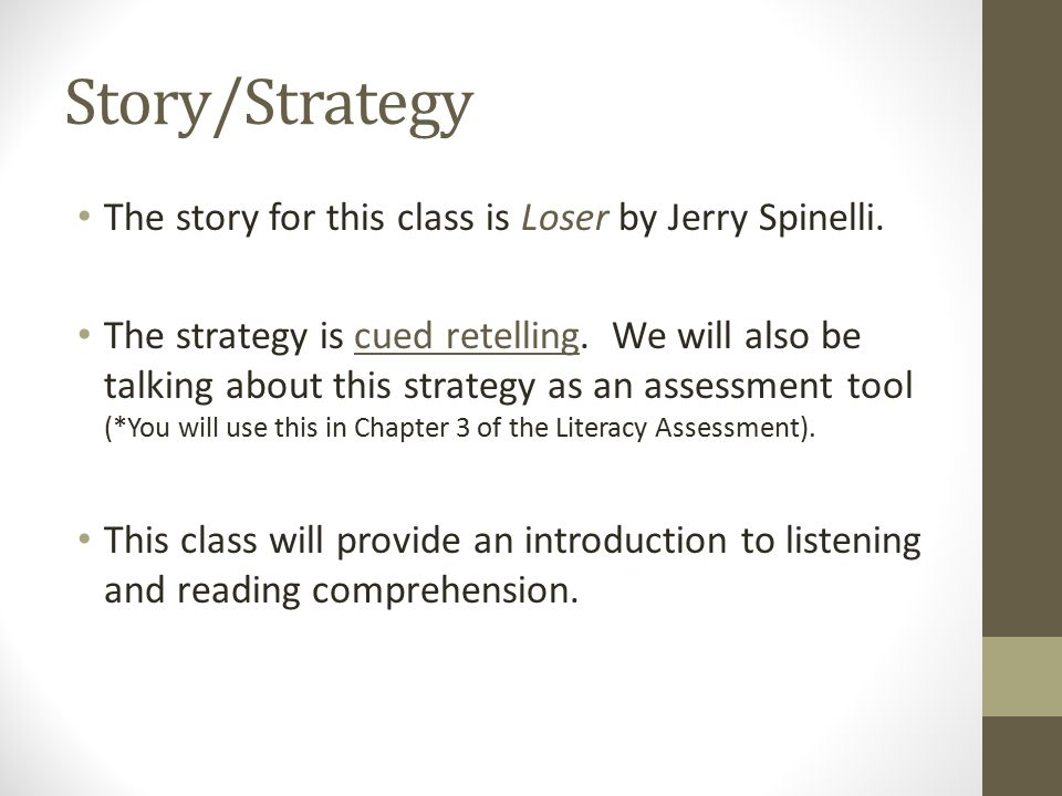 Story/Strategy The story for this class is Loser by Jerry Spinelli.