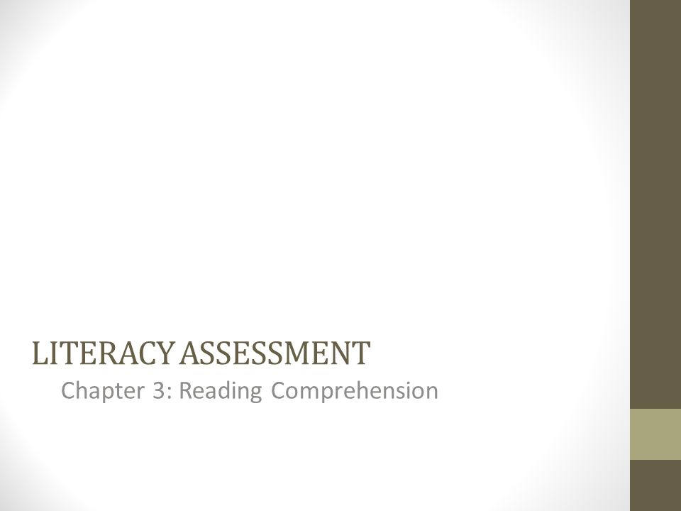 LITERACY ASSESSMENT Chapter 3: Reading Comprehension