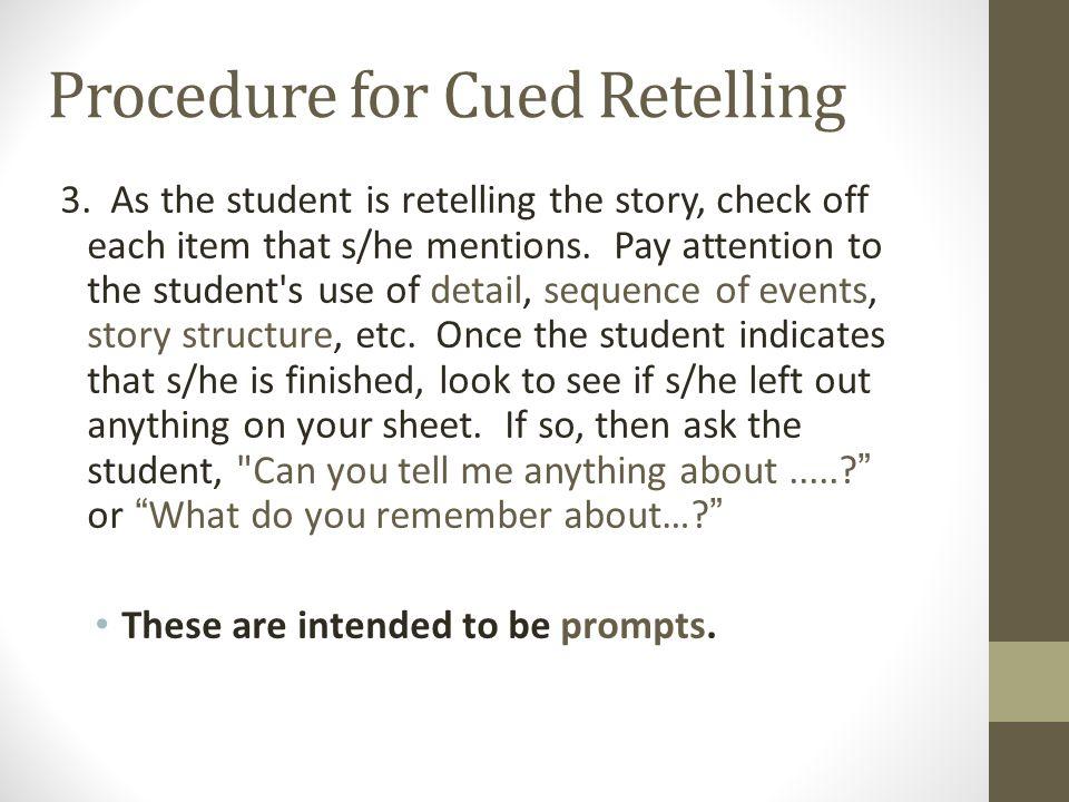 Procedure for Cued Retelling 3.