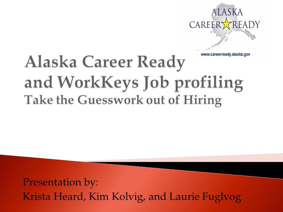 Presentation by: Krista Heard, Kim Kolvig, and Laurie Fuglvog