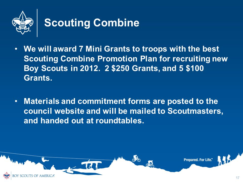 Scouting Combine We will award 7 Mini Grants to troops with the best Scouting Combine Promotion Plan for recruiting new Boy Scouts in 2012.