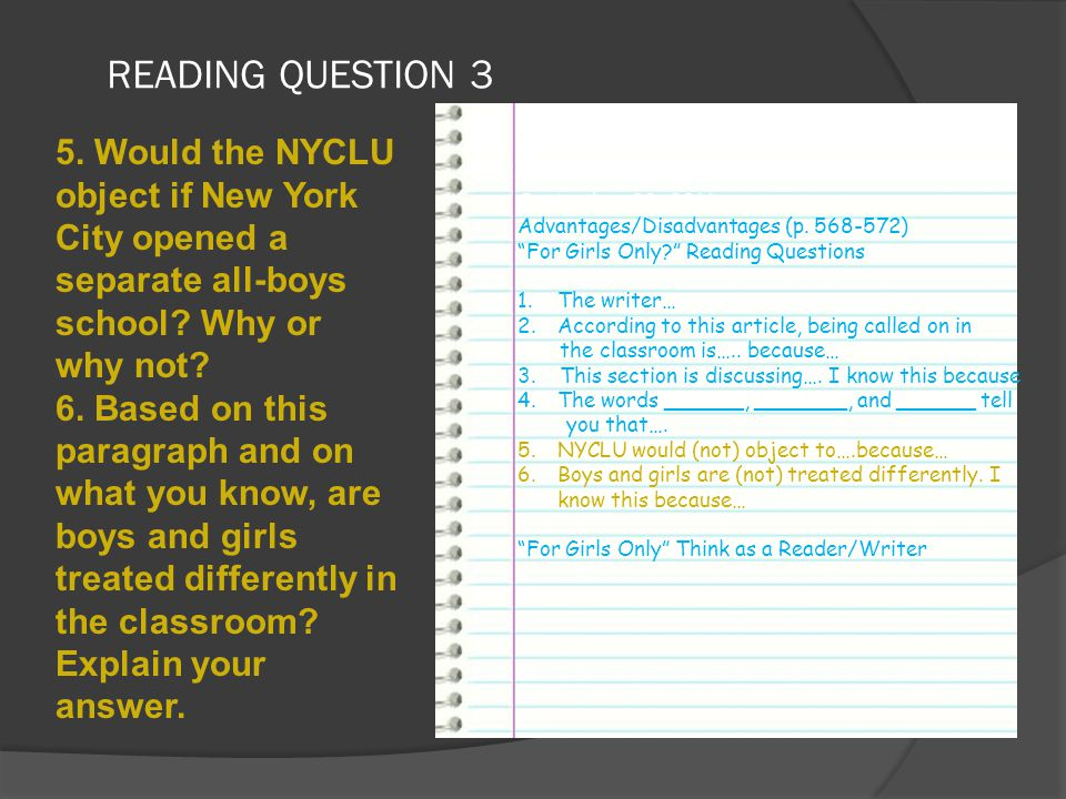 """READING QUESTION 3 September 23, 2011 Advantages/Disadvantages (p. 568-572) """"For Girls Only?"""" Reading Questions 1.The writer… 2.According to this arti"""