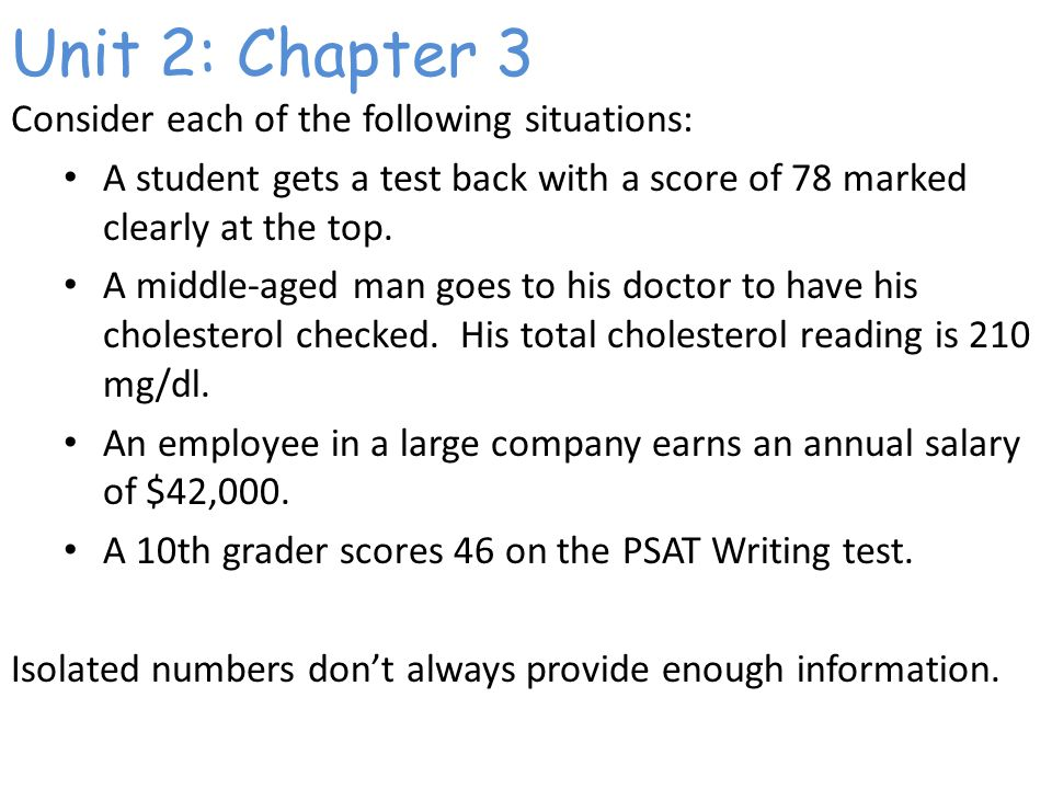Unit 2: Chapter 3 Consider each of the following situations: A student gets a test back with a score of 78 marked clearly at the top.
