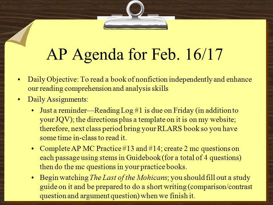 AP Agenda for Feb. 16/17 Daily Objective: To read a book of nonfiction independently and enhance our reading comprehension and analysis skills Daily A
