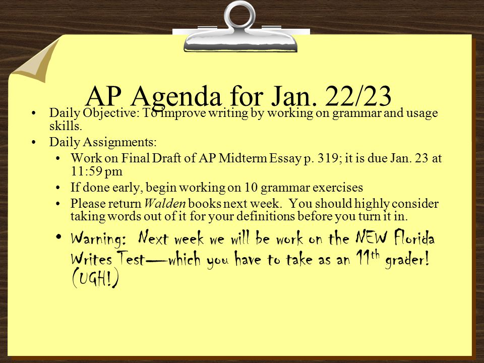 AP Agenda for Jan. 22/23 Daily Objective: To improve writing by working on grammar and usage skills. Daily Assignments: Work on Final Draft of AP Midt